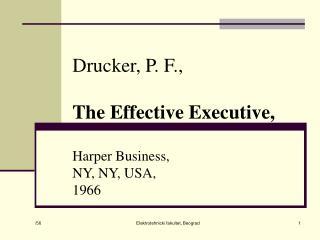 Drucker, P. F., The Effective Executive, Harper Business, NY, NY, USA, 1966