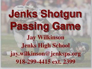 Jenks Shotgun Passing Game