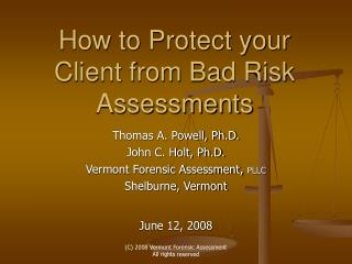 How to Protect your Client from Bad Risk Assessments