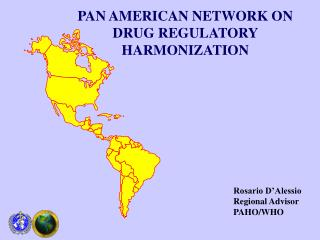 PAN AMERICAN NETWORK ON DRUG REGULATORY HARMONIZATION