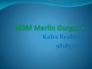 9818531133 m3m merlin gurgaon 9818531133