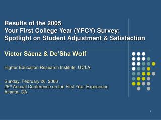 Results of the 2005  Your First College Year (YFCY) Survey:  Spotlight on Student Adjustment & Satisfaction
