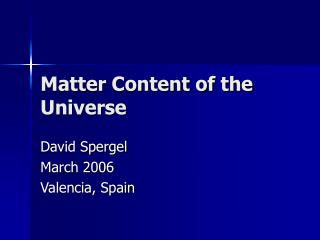 Matter Content of the Universe
