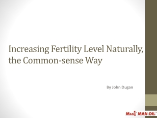 Increasing Fertility Level Naturally, the Common-sense Way
