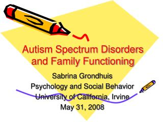Autism Spectrum Disorders and Family Functioning