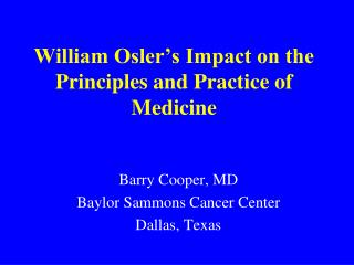 William Osler s Impact on the Principles and Practice of Medicine