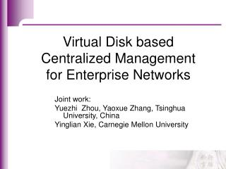 Joint work: Yuezhi  Zhou, Yaoxue Zhang, Tsinghua University, China Yinglian Xie, Carnegie Mellon University
