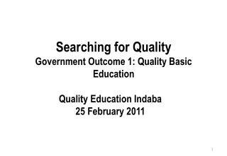 Searching for Quality Government Outcome 1: Quality Basic Education