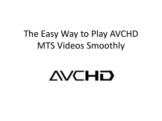 The Easy Way to Play AVCHD MTS Videos Smoothly