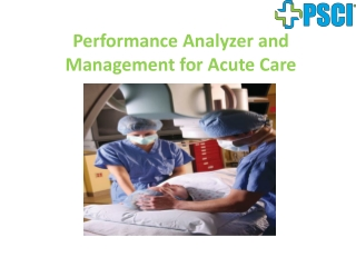 Performance Analyzer and Management for Acute Care