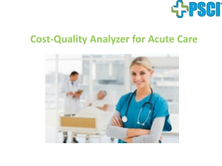 Cost-Quality Analyzer For Acute Care
