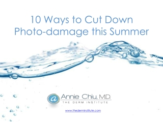 Summer Skin Care Tips - 10 Ways to Cut Down Photo-damage thi