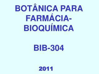 BOTÂNICA PARA FARMÁCIA-BIOQUÍMICA BIB-304
