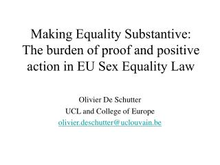 Making Equality Substantive:  The burden of proof and positive action in EU Sex Equality Law