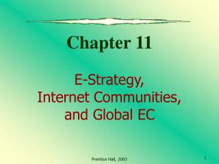 Chapter 11 E-Strategy,  Internet Communities,  and Global EC