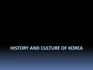 History and Culture of Korea