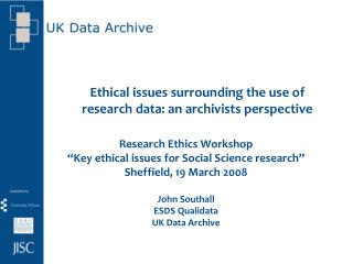 Ethical issues surrounding the use of  research data: an archivists perspective