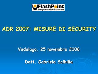 ADR 2007: MISURE DI SECURITY