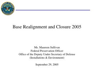 Ms. Maureen Sullivan Federal Preservation Officer Office of the Deputy Under Secretary of Defense (Installations & E