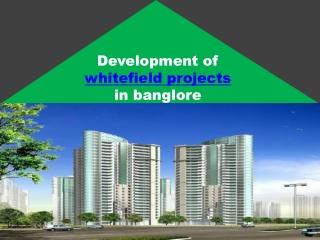 Development of whitefield properties
