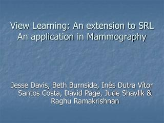 View Learning: An extension to SRL An application in Mammography