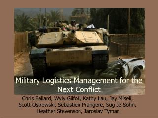 Military Logistics Management for the Next Conflict