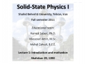 Solid-State Physics I Shahid Beheshti University, Tehran, Iran Fall semester 2011  Educational team:  Hamed Saberi, Ph.D