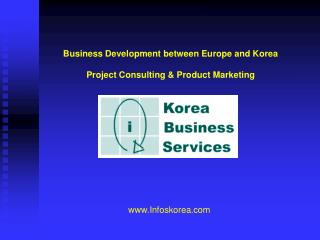 Business Development between Europe and Korea  Project Consulting  Product Marketing