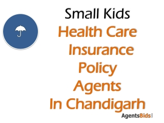 small kids health care policy agents in chandigarh