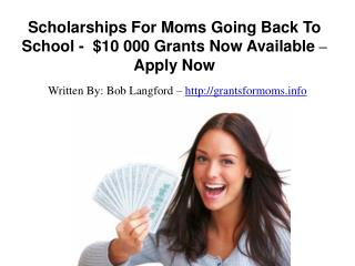Scholarships For Moms Going Back To School -  $10 000 Grants