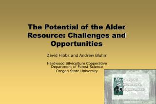 The Potential of the Alder Resource: Challenges and Opportunities