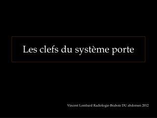 Les clefs du système porte