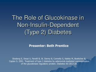 The Role of Glucokinase in  Non-Insulin-Dependent  Type 2 Diabetes