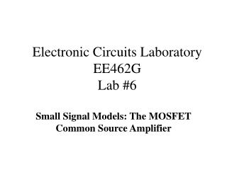 Electronic Circuits Laboratory EE462G Lab #6