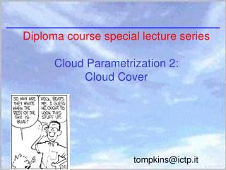 Diploma course special lecture series Cloud Parametrization 2: Cloud Cover