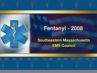 Fentanyl - 2008