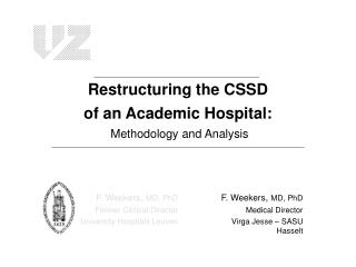 Restructuring the CSSD of an Academic Hospital:  Methodology and Analysis