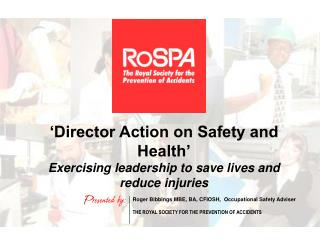Director Action on Safety and Health  Exercising leadership to save lives and reduce injuries