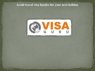 Avoid travel visa hassles for your next holiday