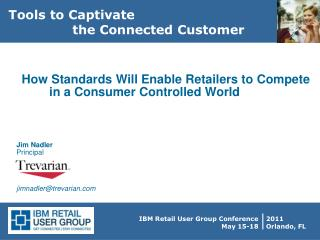 How Standards Will Enable Retailers to Compete                in a Consumer Controlled World
