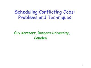 Scheduling Conflicting Jobs:  Problems and Techniques
