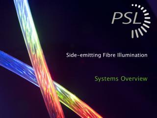 Side-emitting Fibre Illumination