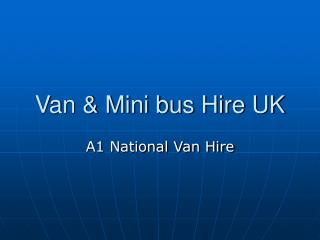 Van Rental London and mini bus hire uk