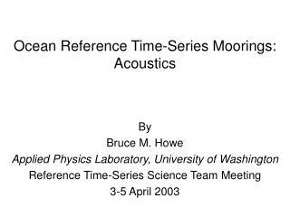 Ocean Reference Time-Series Moorings: Acoustics