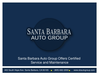 Santa Barbara Auto Group Offers Certified Service and Mainte