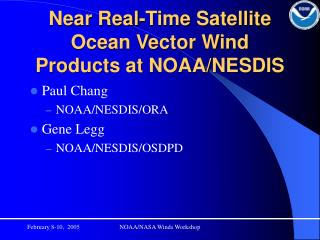 Near Real-Time Satellite Ocean Vector Wind Products at NOAA