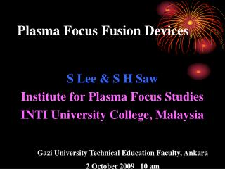 Plasma Focus Fusion Devices