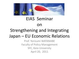 EIAS  Seminar  on Strengthening and Integrating Japan – EU Economic Relations