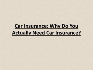 Car Insurance: Why Do You Actually Need Car Insurance?