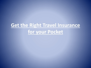 Get The Right Travel Insurance For Your Pocket